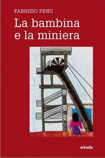 Pubblicazioni: Fabrizio Fenu - La bambina e la miniera