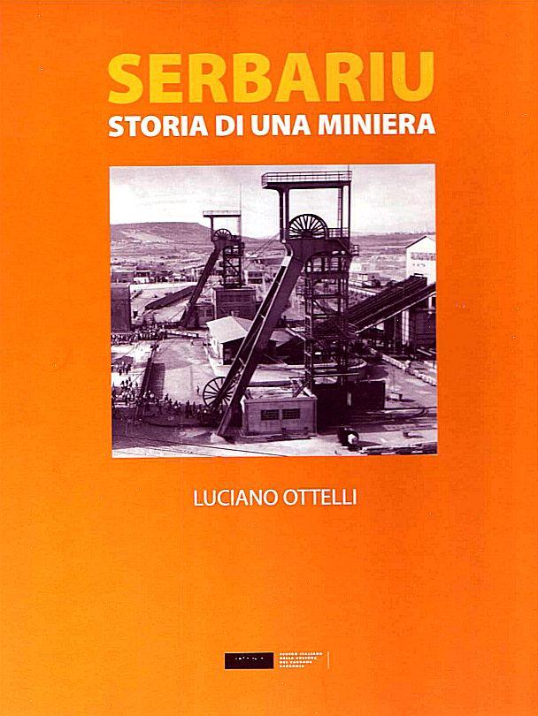 L. Ottelli - Serbariu Storia di una miniera
